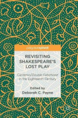 Omslag - Revisiting Shakespeare's Lost Play 2017