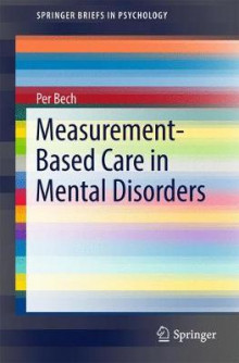 Measurement-Based Care in Mental Disorders 2017 av Per Bech (Heftet)