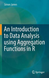 Omslag - An Introduction to Data Analysis Using Aggregation Functions 2016