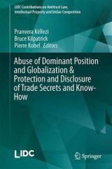 Omslag - Abuse of Dominant Position and Globalization & Protection and Disclosure of Trade Secrets and Know-How