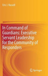 Omslag - In Command of Guardians: Executive Servant Leadership for the Community of Responders 2017