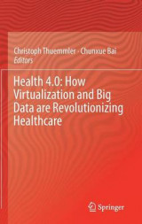 Omslag - Health 4.0: How Virtualization and Big Data are Revolutionizing Healthcare