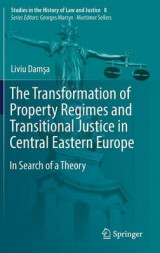 Omslag - The Transformation of Property Regimes and Transitional Justice in Central Eastern Europe 2017