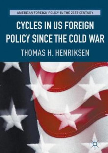 Cycles in US Foreign Policy Since the Cold War 2017 av Thomas H. Henriksen (Innbundet)
