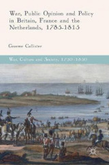 Omslag - War, Public Opinion and Policy in Britain, France and the Netherlands, 1785-1815 2017