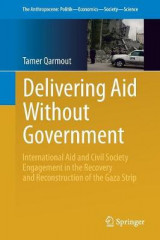Omslag - Delivering Aid Without Government: International Aid and Civil Society Engagement in the Recovery and Reconstruction of the Gaza Strip 2017