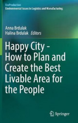 Omslag - Happy City - How to Plan and Create the Best Livable Area for the People