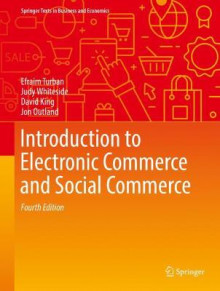 Introduction to Electronic Commerce and Social Commerce 2017 av Efraim Turban og Judy Whiteside (Innbundet)