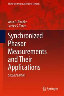 Synchronized Phasor Measurements and Their Applications 2017 av Arun G. Phadke og James S. Thorp (Innbundet)