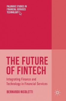 The Future of Fintech 2017 av Bernardo Nicoletti (Innbundet)