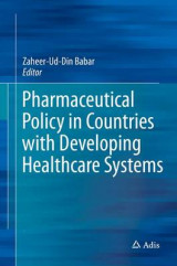 Omslag - Pharmaceutical Policy in Countries with Developing Healthcare Systems 2017