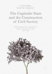 The Capitalist State and the Construction of Civil Society av Anne Berg og Samuel Edquist (Innbundet)