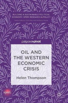 Oil and the Western Economic Crisis av Helen Thompson (Innbundet)