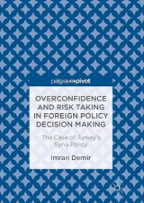 Omslag - Overconfidence and Risk Taking in Foreign Policy Decision Making