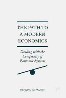 The Path to a Modern Economics av Henning Schwardt (Innbundet)