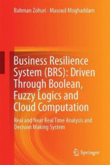 Omslag - Business Resilience System (BRS): Driven Through Boolean, Fuzzy Logics and Cloud Computation