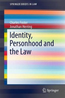 Identity, Personhood and the Law 2017 av Charles Foster og Jonathan Herring (Heftet)