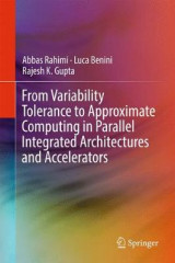 Omslag - From Variability Tolerance to Approximate Computing in Parallel Integrated Architectures and Accelerators