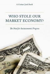 Omslag - Who Stole Our Market Economy?