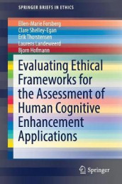Evaluating Ethical Frameworks for the Assessment of Human Cognitive Enhancement Applications av Ellen-Marie Forsberg, Bjorn Hofmann, Laurens Landeweerd, Clare Shelley-Egan og Erik Thorstensen (Heftet)