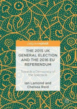 Omslag - The 2015 UK General Election and the 2016 EU Referendum