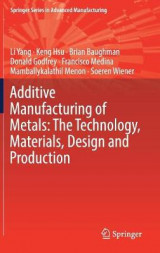 Omslag - Additive Manufacturing of Metals: The Technology, Materials, Design and Production 2017