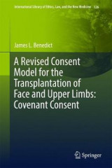 Omslag - A Revised Consent Model for the Transplantation of Face and Upper Limbs: Covenant Consent