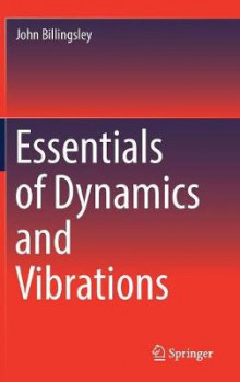Essentials of Dynamics and Vibrations av John Billingsley (Innbundet)