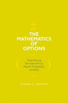 The Mathematics of Options av Michael C. Thomsett (Innbundet)