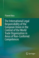 Omslag - The International Legal Responsibility of the European Union in the Context of the World Trade Organization in Areas of Non-Conferred Competences 2017