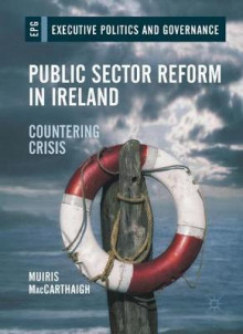 Public Sector Reform in Ireland av Muiris MacCarthaigh (Innbundet)