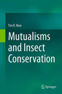 Mutualisms and Insect Conservation av Tim R. New (Innbundet)