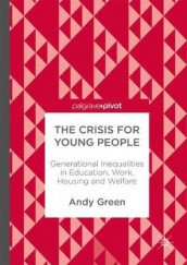 The Crisis for Young People av Andy Green (Innbundet)