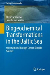 Biogeochemical Transformations in the Baltic Sea av Jens Daniel Muller og Bernd Schneider (Innbundet)