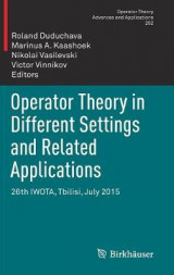 Omslag - Operator Theory in Different Settings and Related Applications