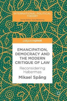 Emancipation, Democracy and the Modern Critique of Law av Mikael Spang (Innbundet)