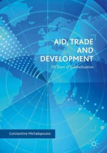 Aid, Trade and Development av Constantine Michalopoulos (Innbundet)