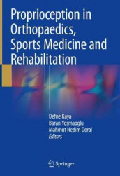 Proprioception in Orthopaedics, Sports Medicine and Rehabilitation (Innbundet)