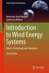 Introduction to Wind Energy Systems av Jyotirmay Mathur og Hermann-Josef Wagner (Innbundet)