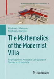 The Mathematics of the Modernist Villa av Michael J. Dawes og Michael J. Ostwald (Innbundet)