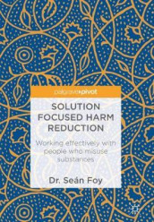 Solution Focused Harm Reduction av Sean Foy (Innbundet)