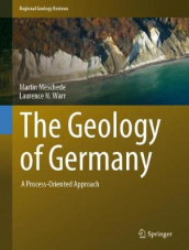 The Geology of Germany av Martin Meschede og Laurence N Warr (Innbundet)