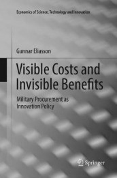 Visible Costs and Invisible Benefits av Gunnar Eliasson (Heftet)