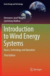 Introduction to Wind Energy Systems av Jyotirmay Mathur og Hermann-Josef Wagner (Heftet)