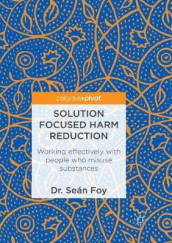 Solution Focused Harm Reduction av Sean Foy (Heftet)