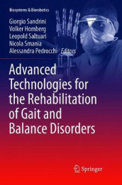 Advanced Technologies for the Rehabilitation of Gait and Balance Disorders (Heftet)