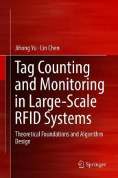 Tag Counting and Monitoring in Large-Scale RFID Systems av Lin Chen og Jihong Yu (Innbundet)