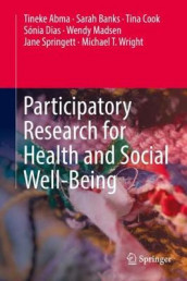 Participatory Research for Health and Social Well-Being av Tineke Abma, Sarah Banks, Tina Cook, Sonia Dias, Wendy Madsen, Jane Springett og Michael T. Wright (Innbundet)