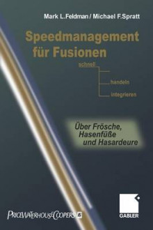 Speedmanagement fur Fusionen av Mark L. Feldman og Michael F. Spratt (Heftet)