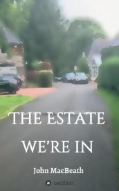 The estate we're in av John Macbeath (Heftet)